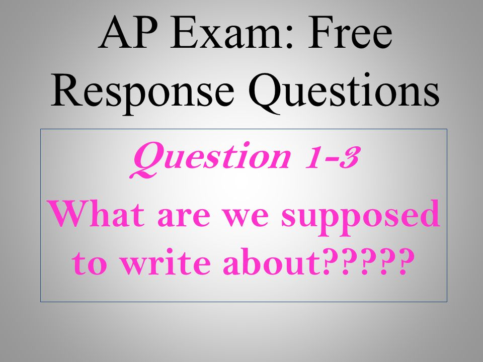 AP Exam: Free Response Questions