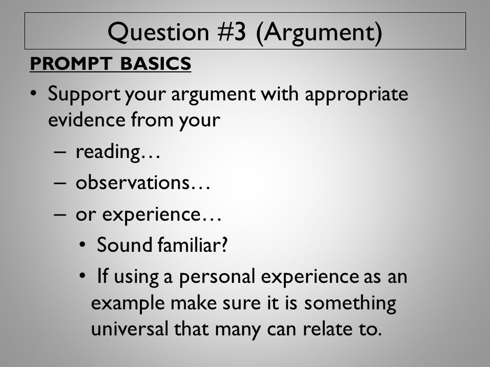 Question #3 (Argument) PROMPT BASICS. Support your argument with appropriate evidence from your. reading…