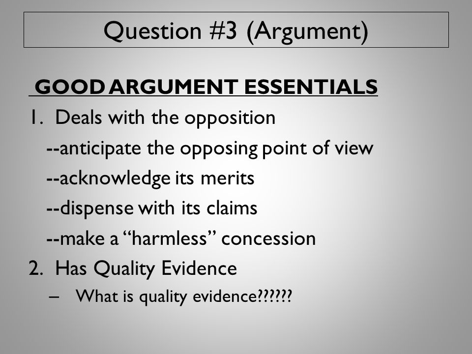 Question #3 (Argument) GOOD ARGUMENT ESSENTIALS