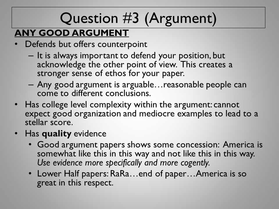 Question #3 (Argument) ANY GOOD ARGUMENT