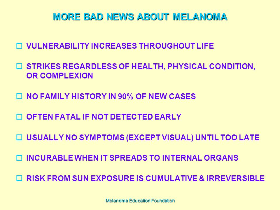 MORE BAD NEWS ABOUT MELANOMA