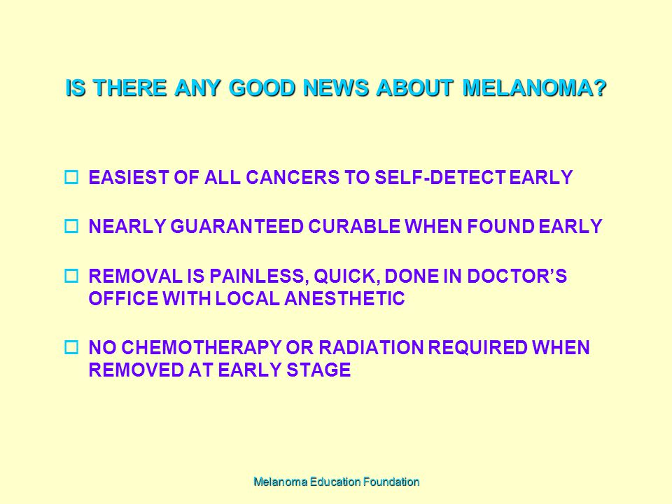 IS THERE ANY GOOD NEWS ABOUT MELANOMA