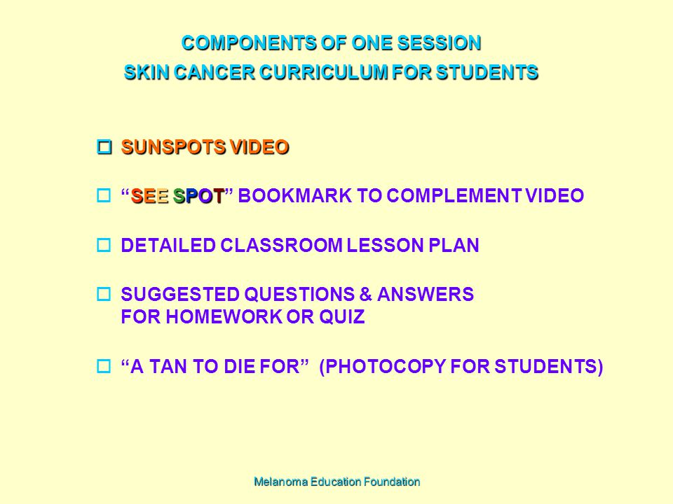 COMPONENTS OF ONE SESSION SKIN CANCER CURRICULUM FOR STUDENTS