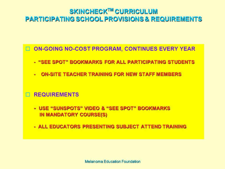 SKINCHECKTM CURRICULUM PARTICIPATING SCHOOL PROVISIONS & REQUIREMENTS