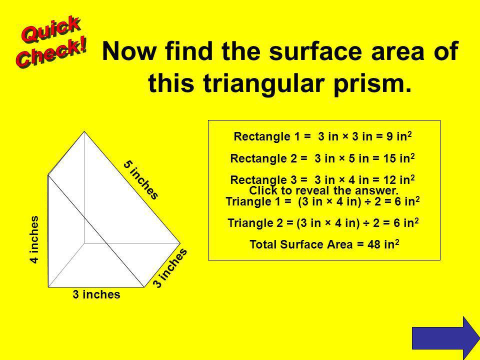 Now find the surface area of this triangular prism.