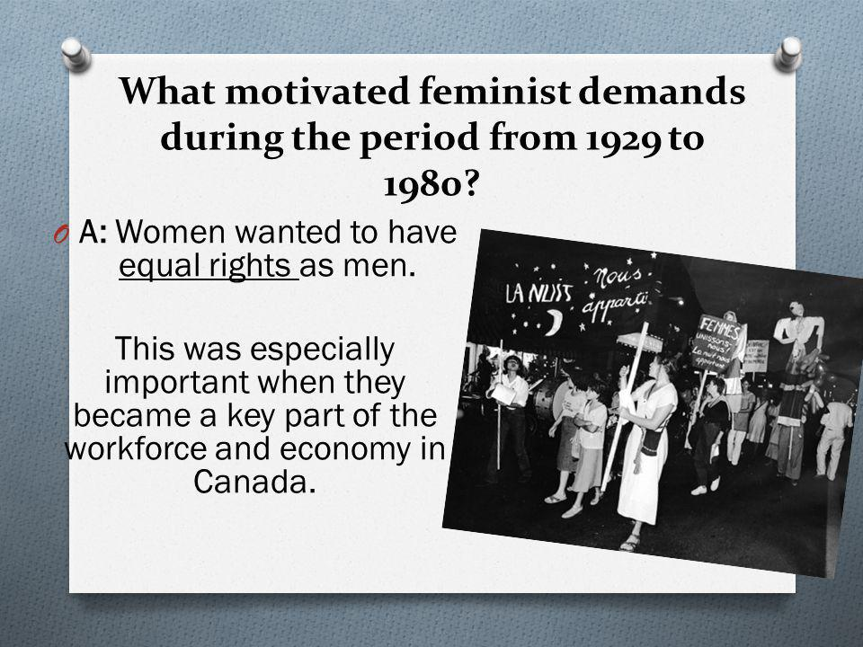 What motivated feminist demands during the period from 1929 to 1980