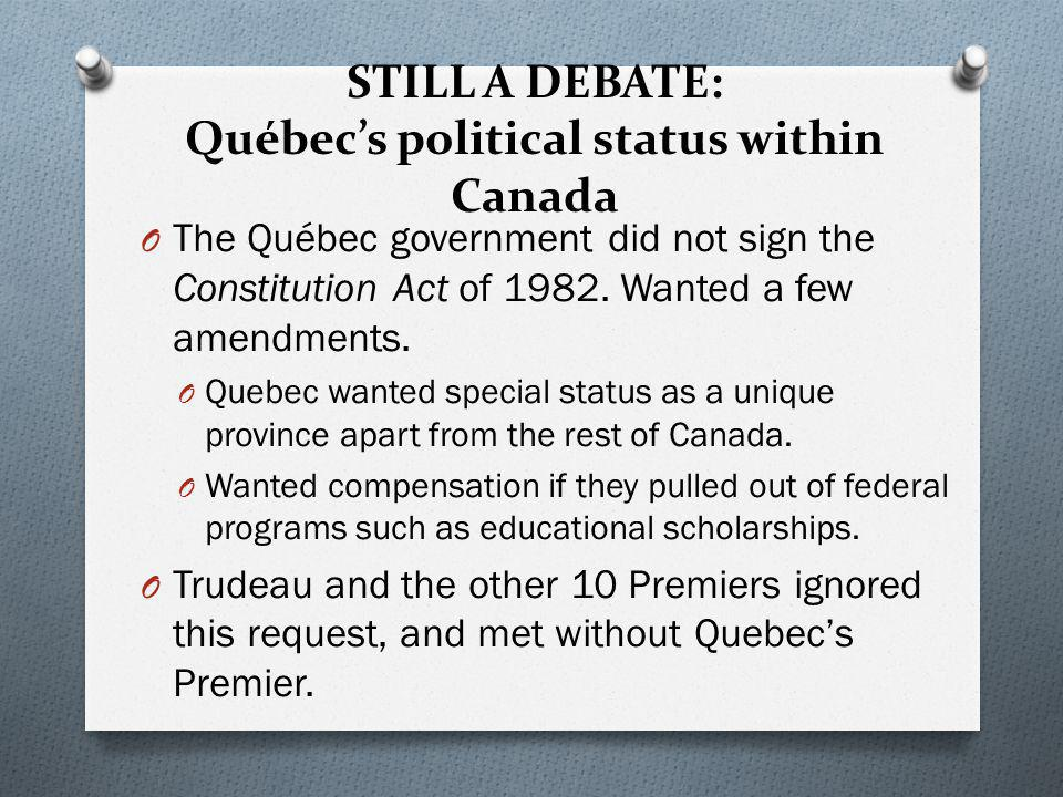 STILL A DEBATE: Québec's political status within Canada