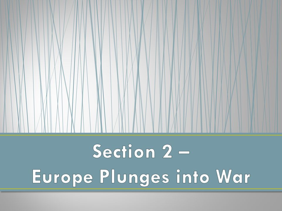 Section 2 – Europe Plunges into War