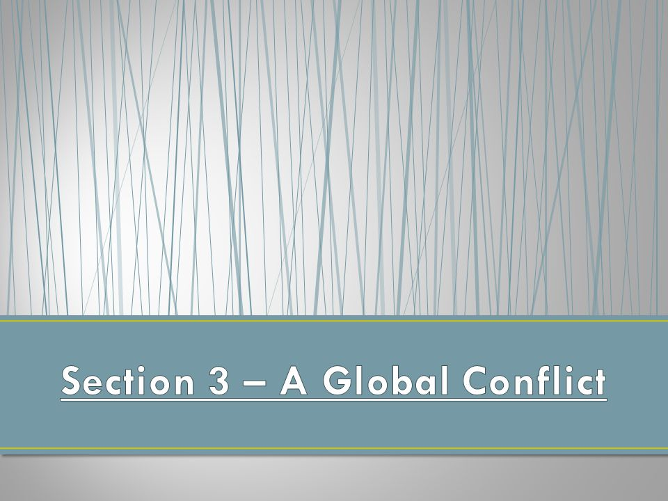 Section 3 – A Global Conflict