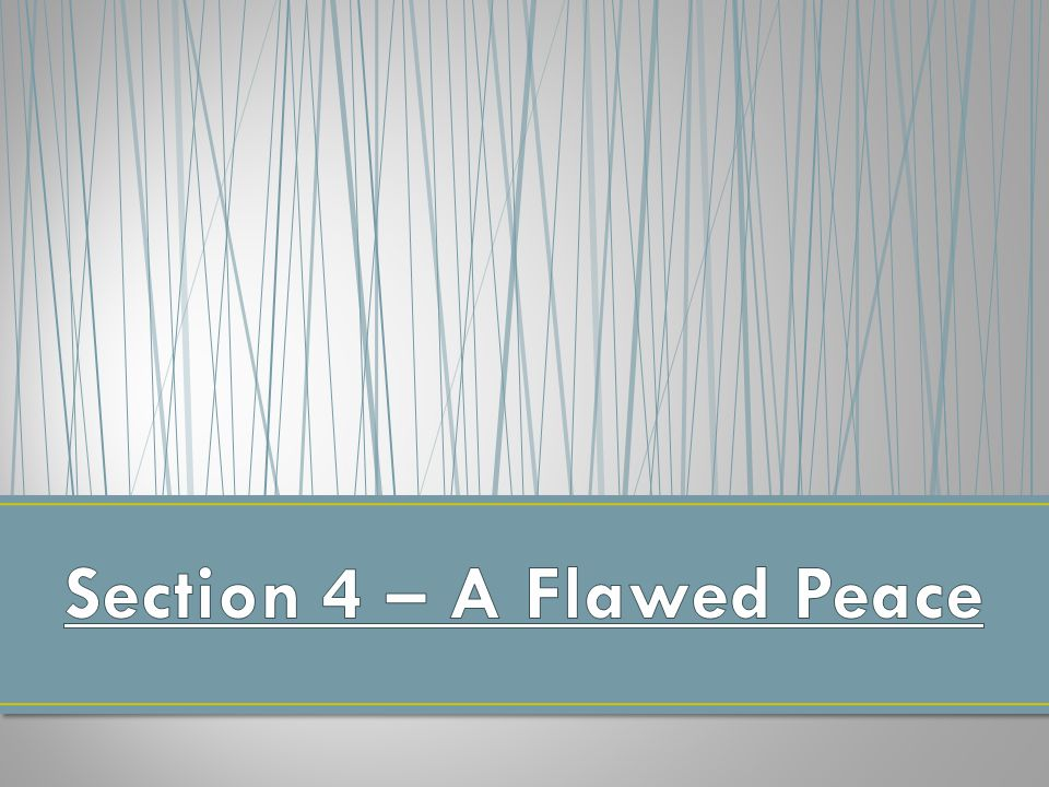 Section 4 – A Flawed Peace