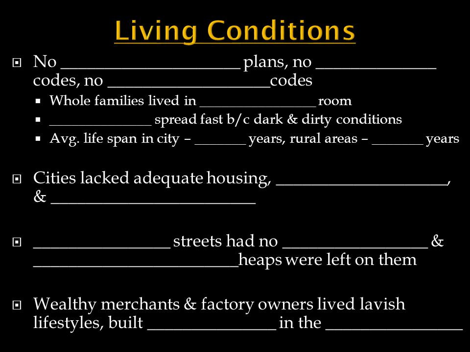 Living Conditions No _____________________ plans, no ______________ codes, no ___________________codes.
