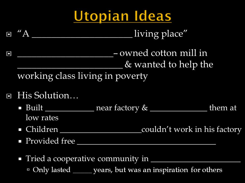 Utopian Ideas A _____________________ living place