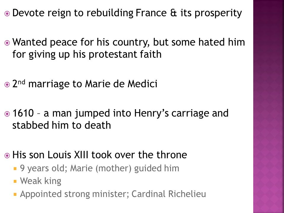 Devote reign to rebuilding France & its prosperity