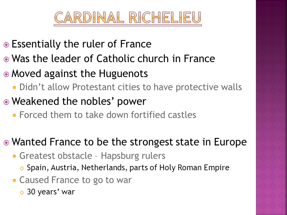 Cardinal Richelieu Essentially the ruler of France