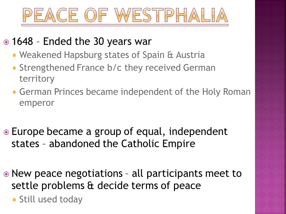 Peace of Westphalia 1648 – Ended the 30 years war