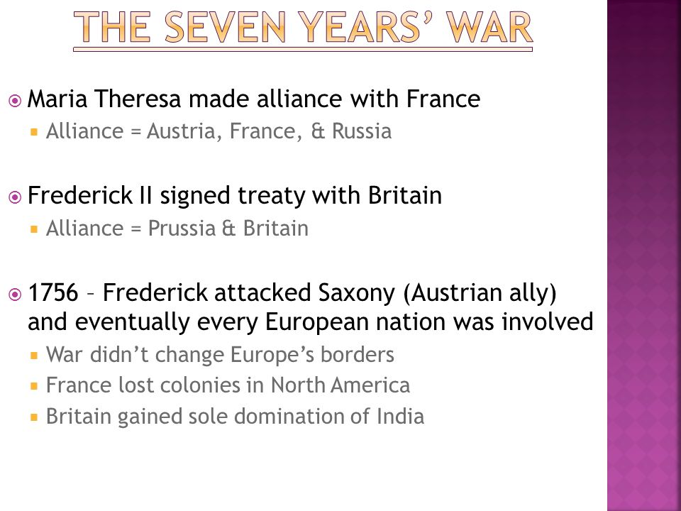 The Seven years' war Maria Theresa made alliance with France