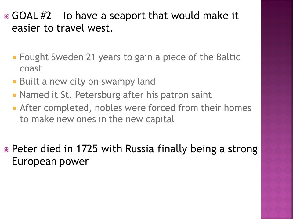 GOAL #2 – To have a seaport that would make it easier to travel west.
