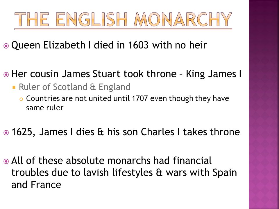 The English monarchy Queen Elizabeth I died in 1603 with no heir
