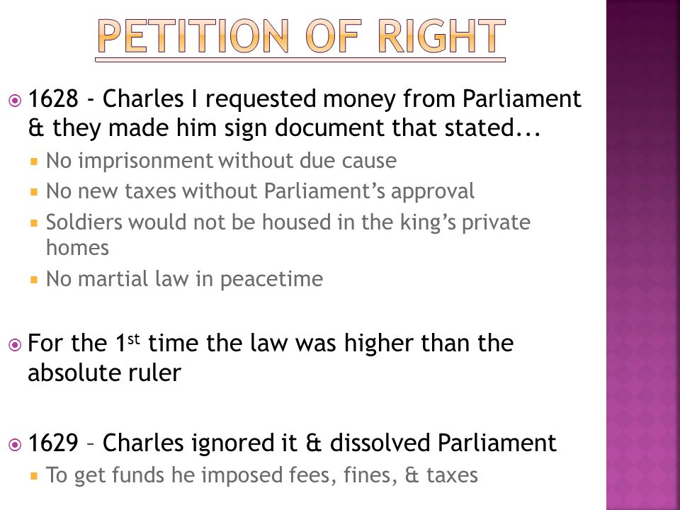 Petition of Right 1628 - Charles I requested money from Parliament & they made him sign document that stated...
