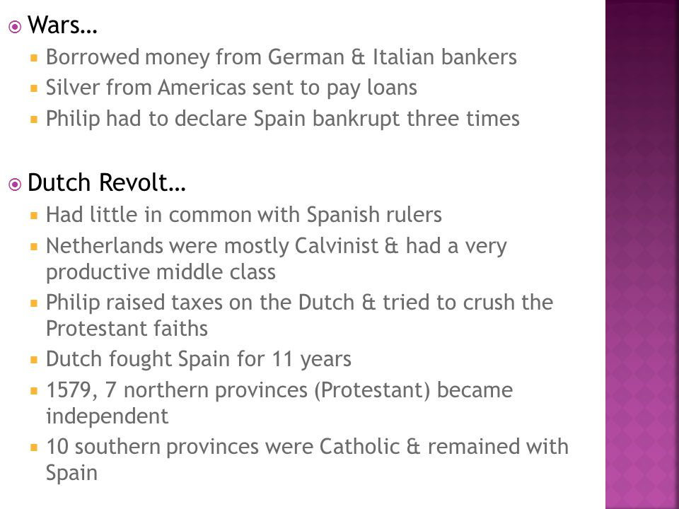 Wars… Dutch Revolt… Borrowed money from German & Italian bankers