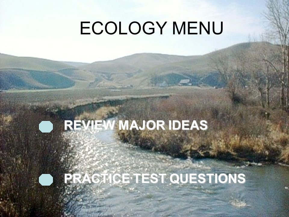 ECOLOGY MENU REVIEW MAJOR IDEAS PRACTICE TEST QUESTIONS
