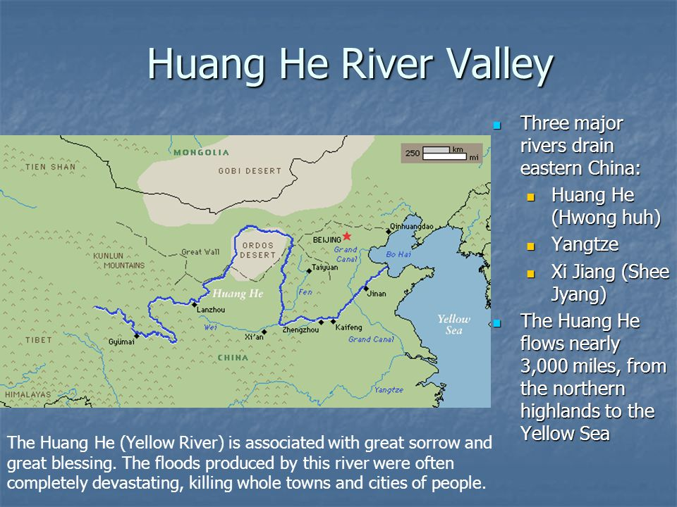Huang He River Valley Three major rivers drain eastern China: