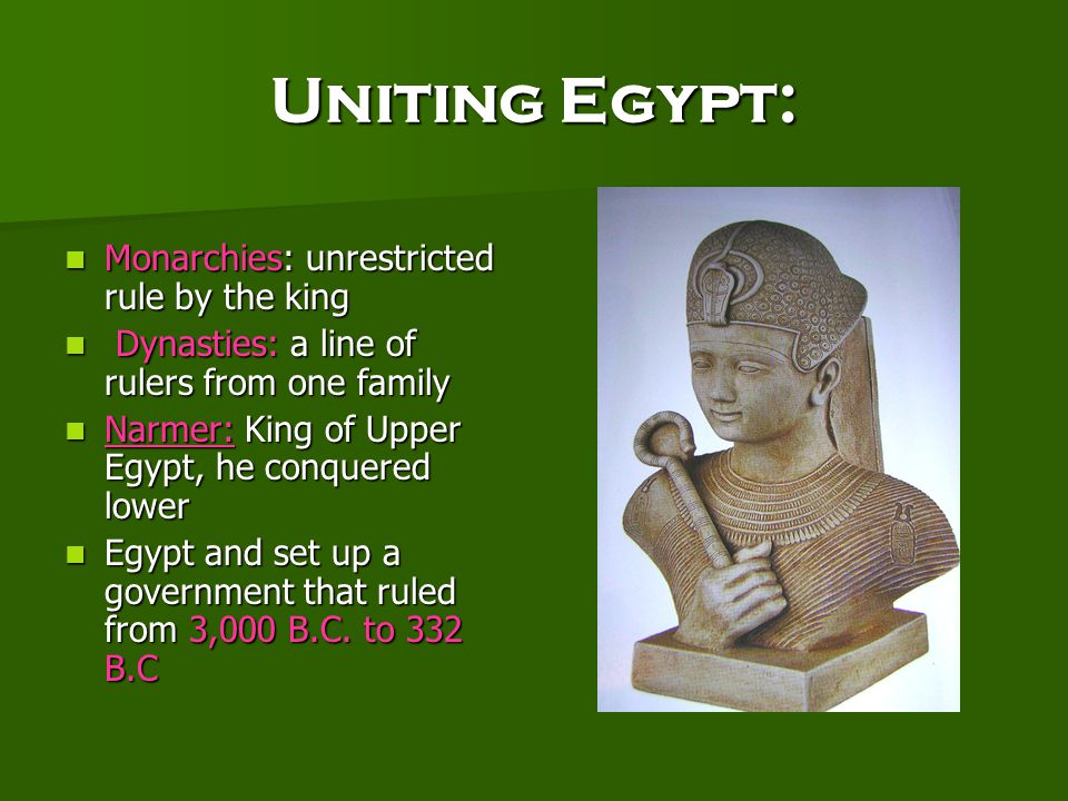 Uniting Egypt: Monarchies: unrestricted rule by the king