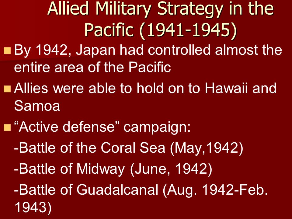 Allied Military Strategy in the Pacific (1941-1945)