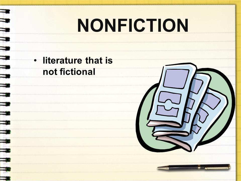 NONFICTION literature that is not fictional