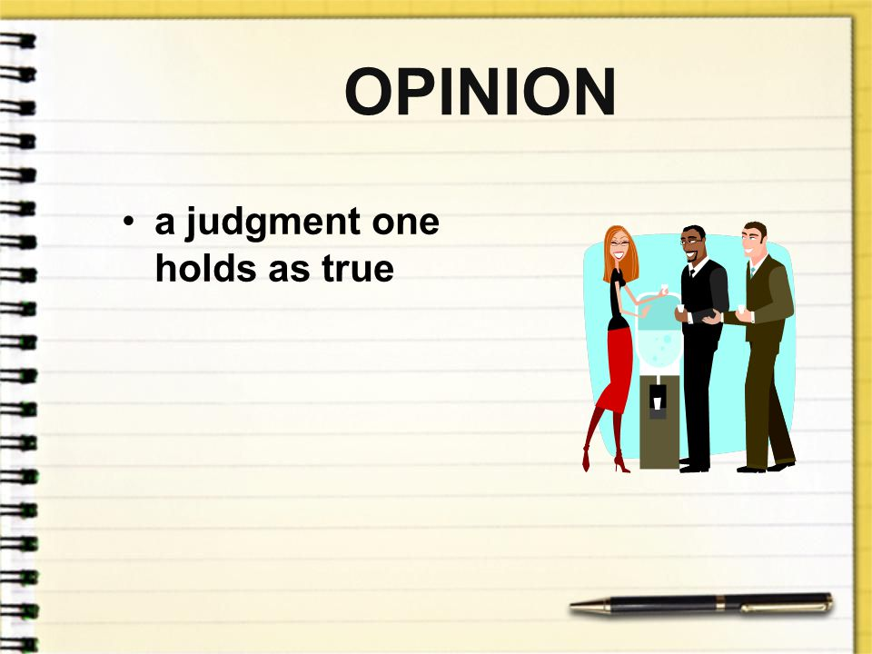 OPINION a judgment one holds as true