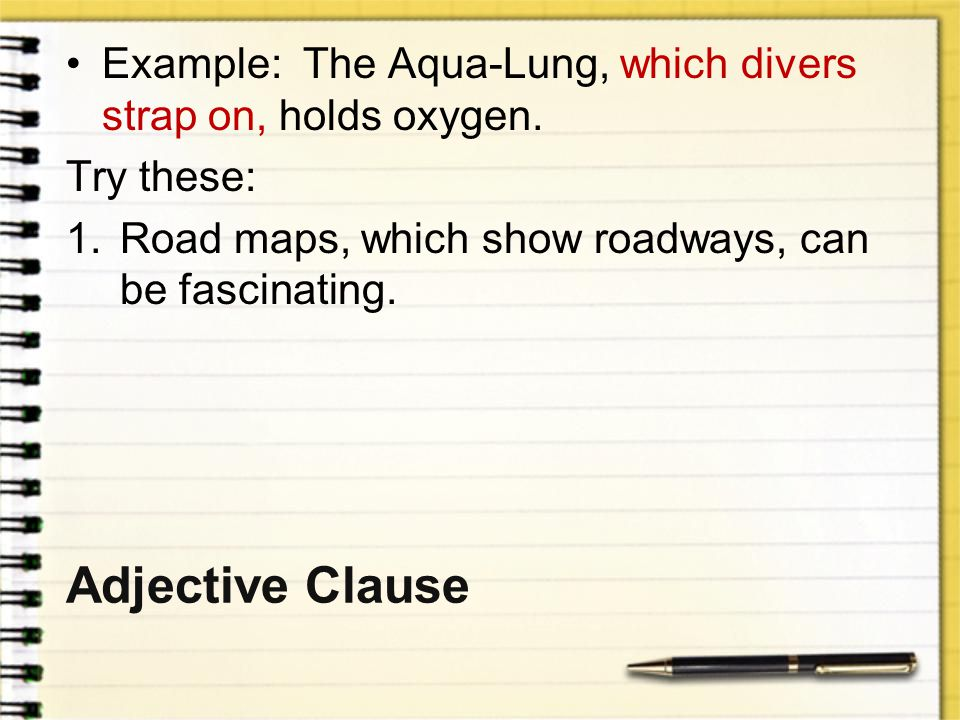 Example: The Aqua-Lung, which divers strap on, holds oxygen.