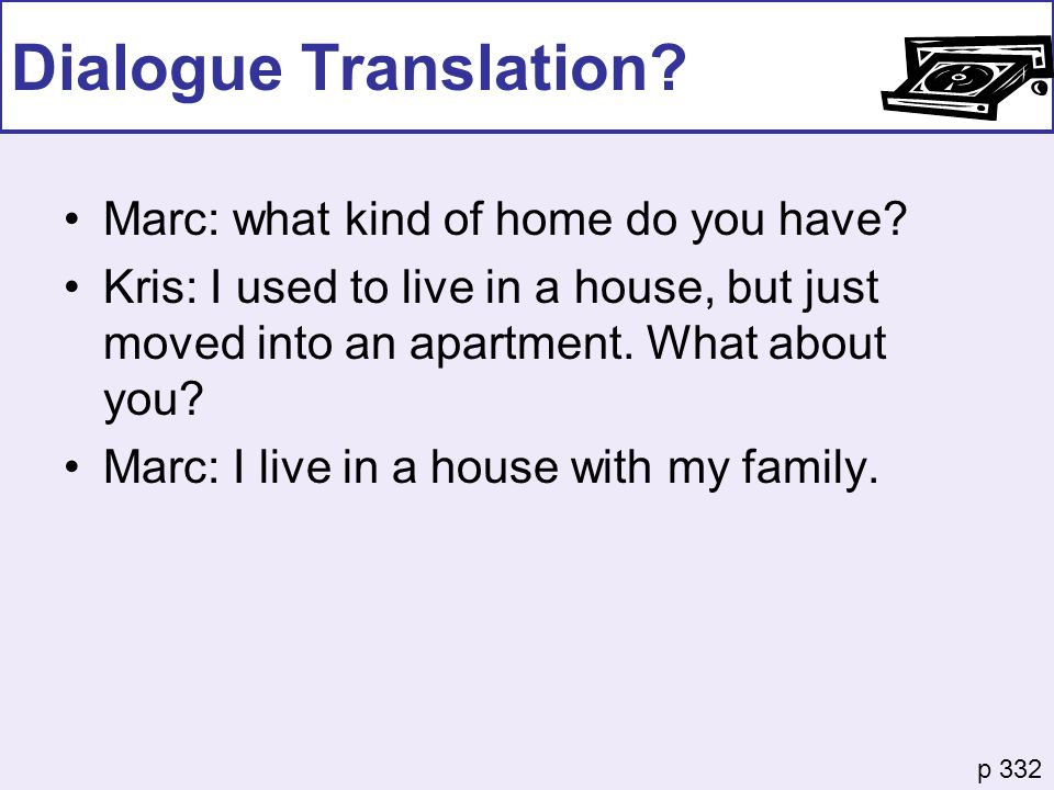 Dialogue Translation Marc: what kind of home do you have