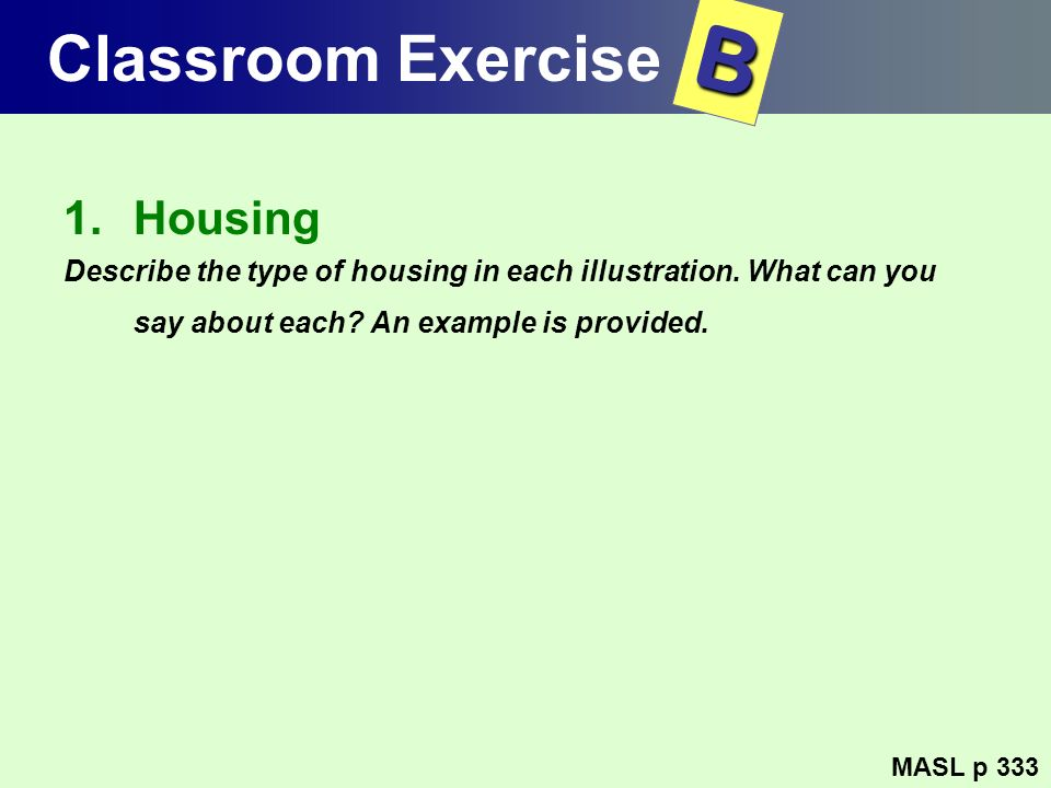 B Classroom Exercise Housing