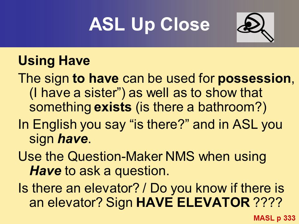 ASL Up Close Using Have.