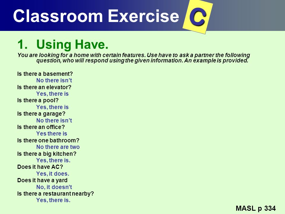 C Classroom Exercise Using Have. MASL p 334