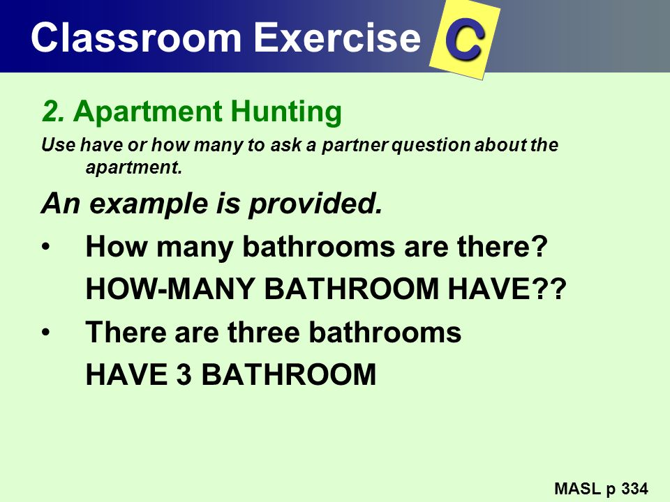 C Classroom Exercise 2. Apartment Hunting An example is provided.