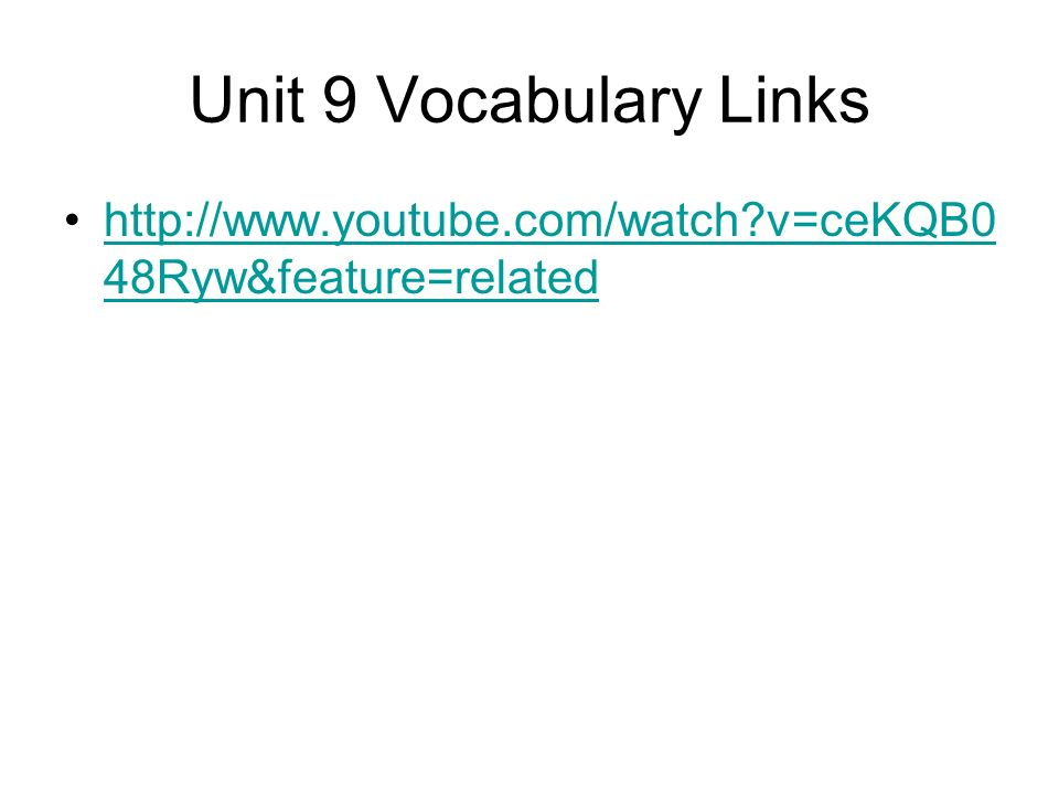 Unit 9 Vocabulary Links   v=ceKQB048Ryw&feature=related