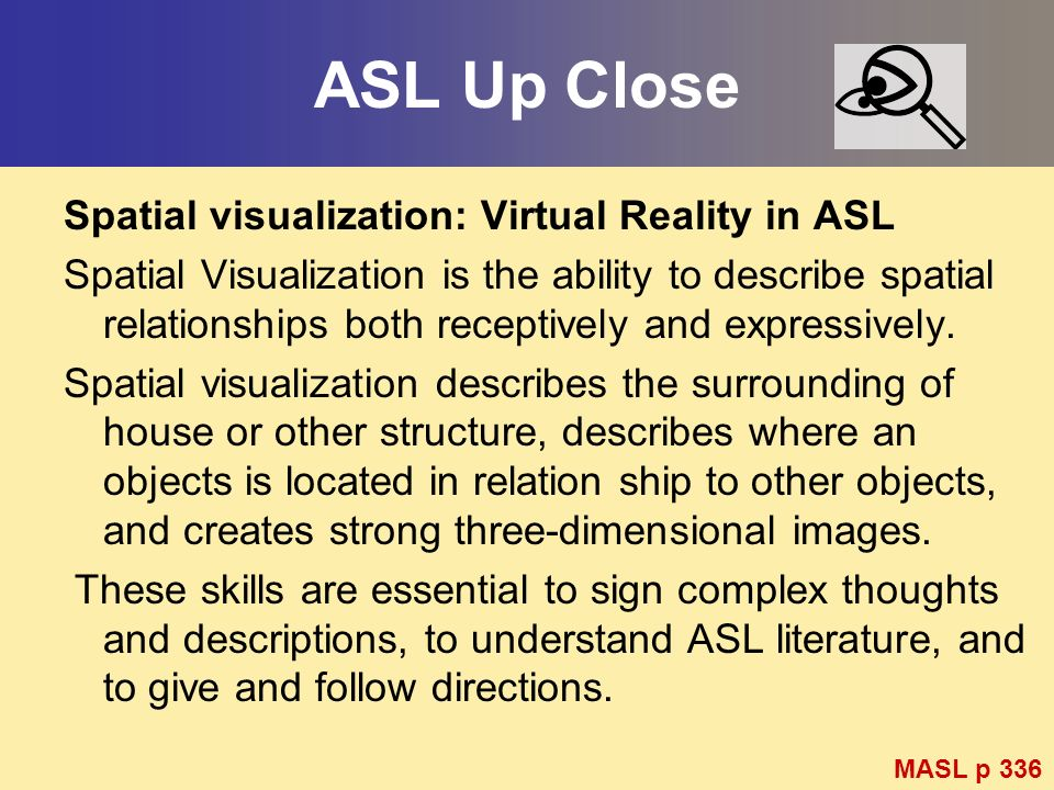 ASL Up Close Spatial visualization: Virtual Reality in ASL