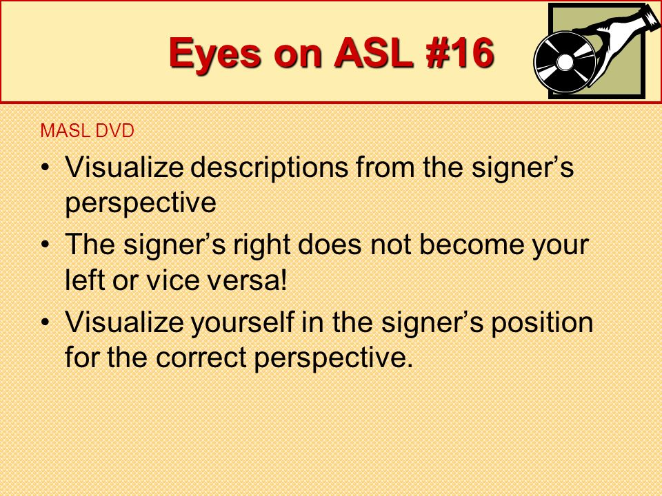 Eyes on ASL #16 Visualize descriptions from the signer's perspective