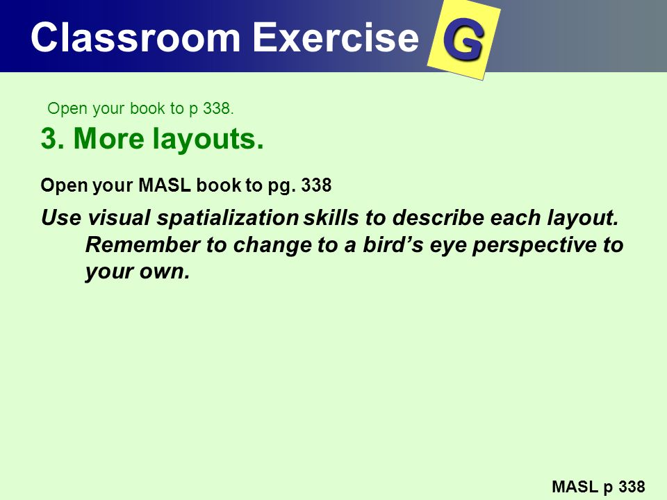 G Classroom Exercise 3. More layouts.