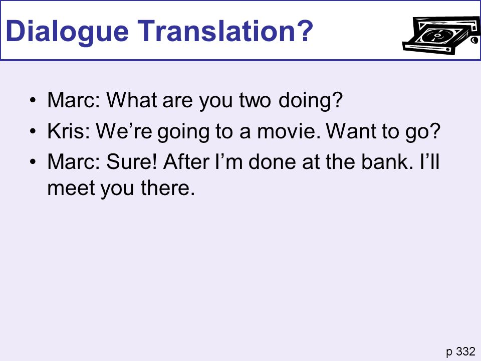 Dialogue Translation Marc: What are you two doing
