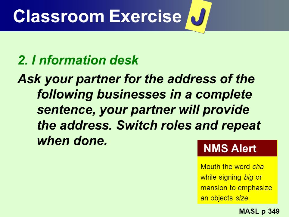 J Classroom Exercise 2. I nformation desk
