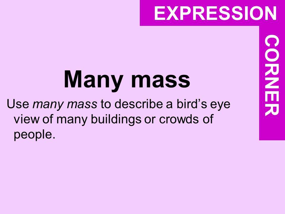 Many mass EXPRESSION CORNER