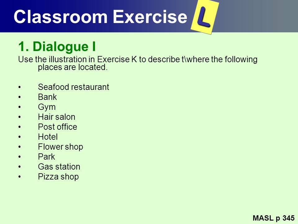 L Classroom Exercise 1. Dialogue I