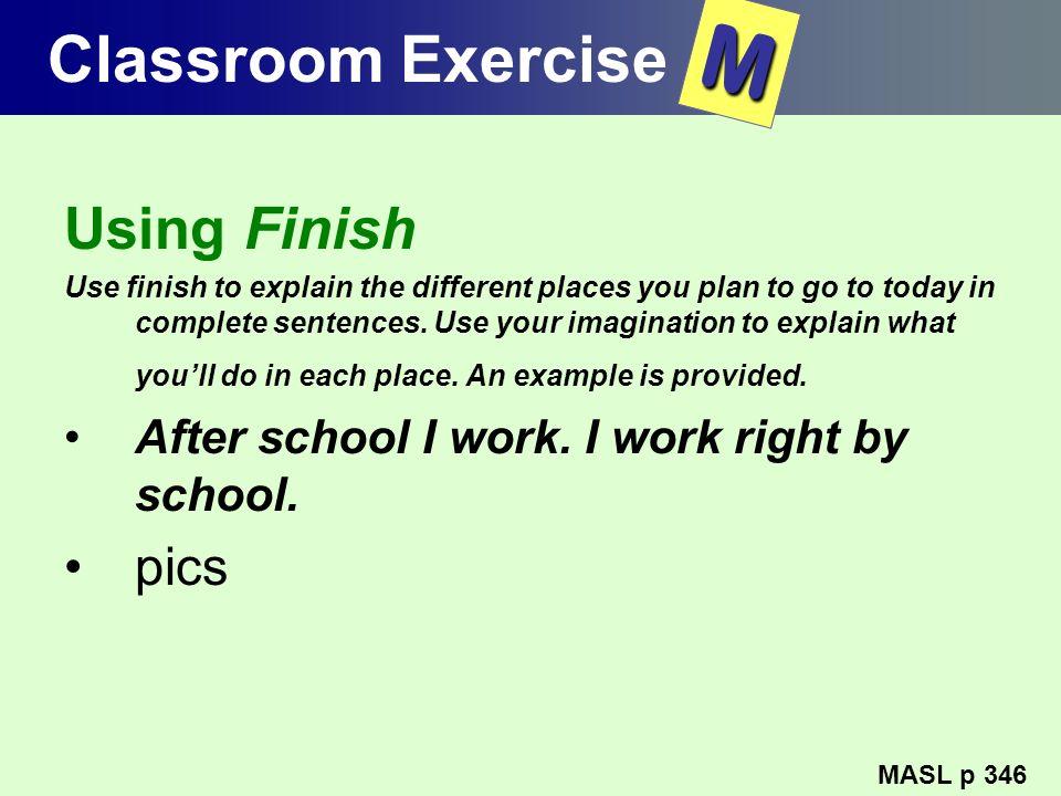M Classroom Exercise Using Finish pics