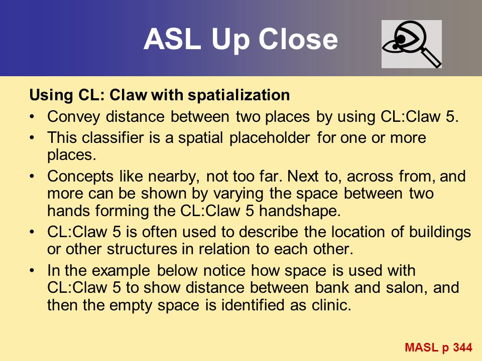 ASL Up Close Using CL: Claw with spatialization
