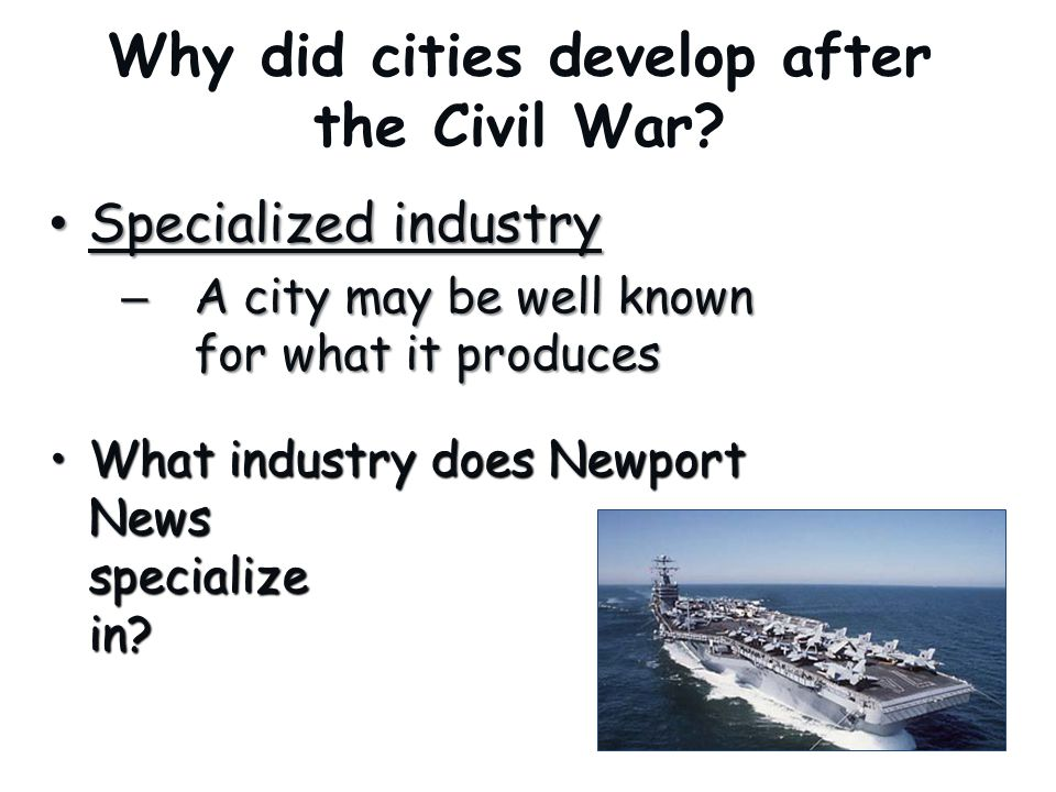 Why did cities develop after the Civil War