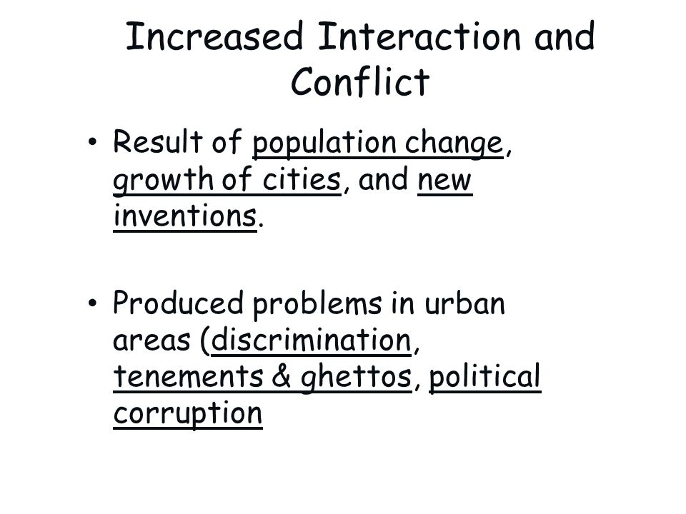 Increased Interaction and Conflict