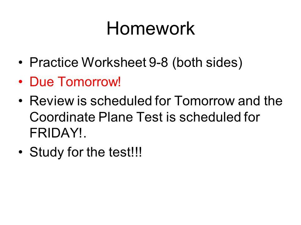 Homework Practice Worksheet 9-8 (both sides) Due Tomorrow!