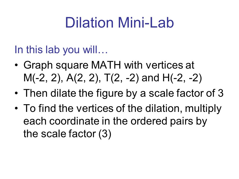 Dilation Mini-Lab In this lab you will…